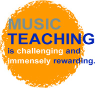 Music Teaching is challenging and immensely rewarding