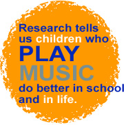 Research tells us children who play music do better in school and in life.